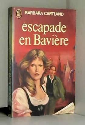 Barbara Cartland - Escapade en baviere