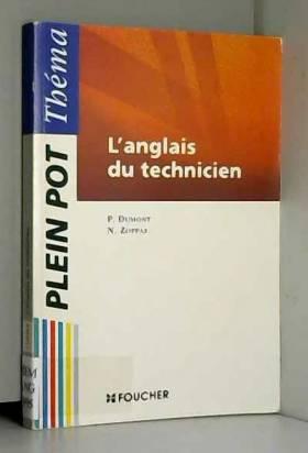 P Dumont et N Zoppas - L'ANGLAIS DU TECHNICIEN. Dictionnaire thématique anglais-français