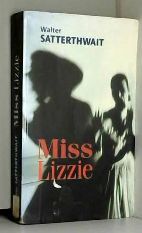 Walter Satterthwait et Frédéric Grellier - Miss Lizzie