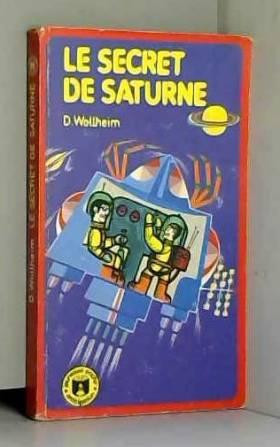 Donald A. WOLLHEIM - Le Secret de Saturne