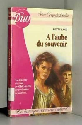 Betty Land - A l'aube du souvenir