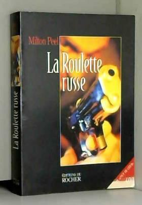 Milton Peel - La roulette russe