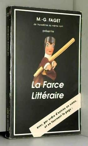 M.-G Faget - La farce littéraire