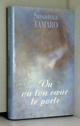 Pozzoli Susanna Tamaro Marguerite - Va où ton coeur te porte