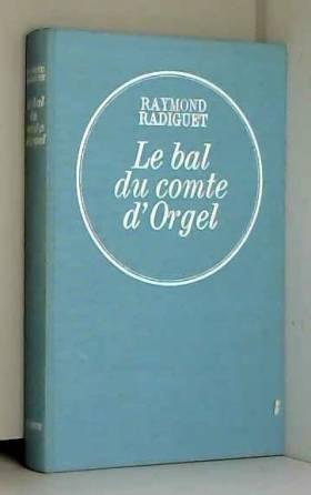RADIGUET RAYMOND - LE BAL DU COMTE D ORGEL.