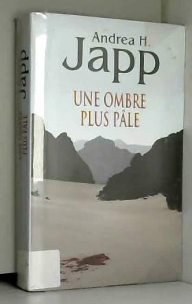 Andrea H. Japp - Une ombre plus pâle