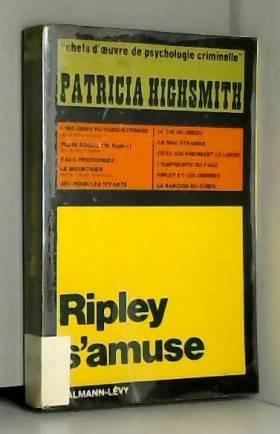Patricia Highsmith et Janine Hérisson - Ripley s'amuse