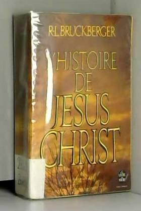 Bruckberger - L'histoire de jesus christ.