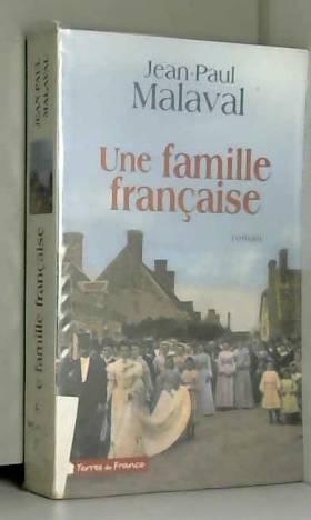 Malaval Jean-Paul - Une famille française