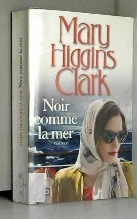 Mary HIGGINS CLARK - Noir comme la mer