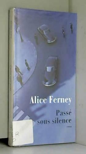 Alice Ferney - Passé sous silence
