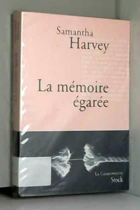 Samantha Harvey - La mémoire égarée
