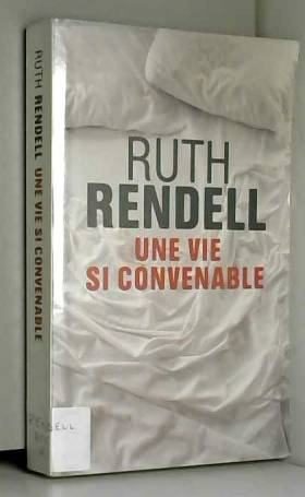 Ruth Rendell - Une vie si convenable