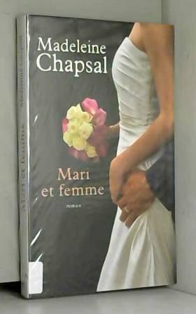 Madeleine Chapsal - Mari et femme