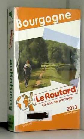 Collectif - Le Routard Bourgogne 2013