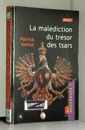 Patrick Voillot - La malédiction du trésor des tsars