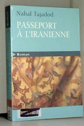 Nahal Tajadod - Passeport à l'iranienne