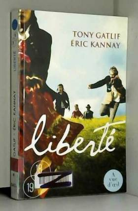 Tony Gatlif et Eric Kannay - Liberté