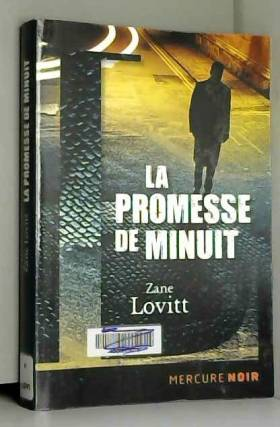 Zane Lovitt et Bernard Turle - La promesse de minuit: Dix affaires de John Dorn