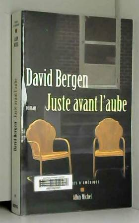 David Bergen - Juste avant l'aube