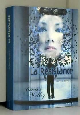 Gemma Malley et Nathalie Perrony - La Résistance : L'histoire de Peter