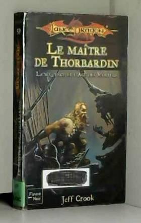 Jeff Crook et Virginie Tarall - Lancedragon, tome 59 : Le Maître de Thorbardin, la séquence de l'âge des mortels