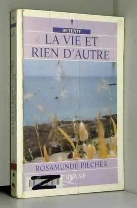 Rosamunde Pilcher et Jacques Guiod - La vie et rien d'autre