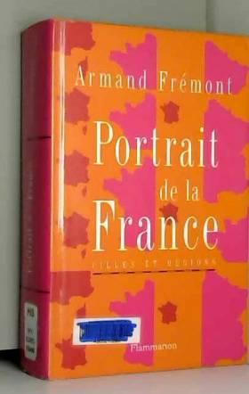Armand Frémont - Portrait de la France : Villes et régions