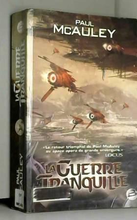Paul J. McAuley - La Guerre tranquille