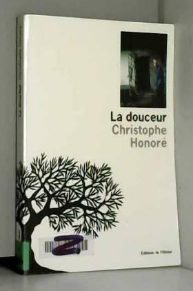 Christophe Honoré - La Douceur
