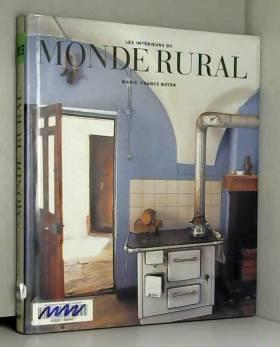 Marie-France Boyer - Les Intérieurs du monde rural
