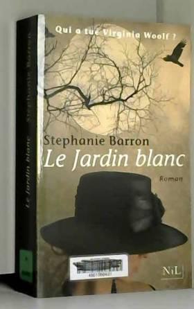 Stephanie BARRON et Isabelle DELORD-PHILIPPE - Le Jardin blanc