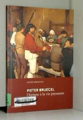 Sophie Rossignol - Pieter Bruegel, l´hymne à la vie paysanne