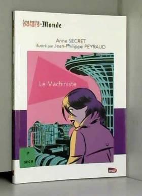 Anne Secret et Jean Philippe Peyraud - Les Petits Polars du Monde Le Machiniste