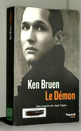 Ken Bruen - Le démon: Une enquête de Jack Taylor de Ken Bruen ( 17 octobre 2012 )