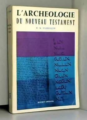 HARRISON (R.k) - L'archeologie du nouveau testament.