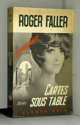 Faller Roger - Cartes Sous Table : Fleuve Noir Espionnage n° 933