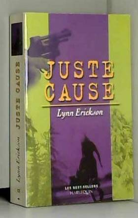 Lynn Erickson - Juste cause / Erickson, Lynn / Réf39008