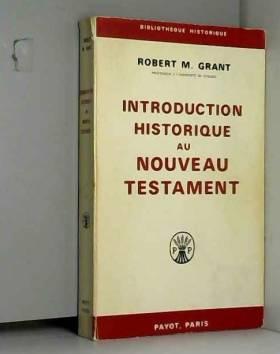Robert M Grant - Introduction historique au nouveau testament (French Edition)