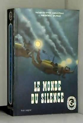Jacques-Yves - DUMAS COUSTEAU - Le monde du silence
