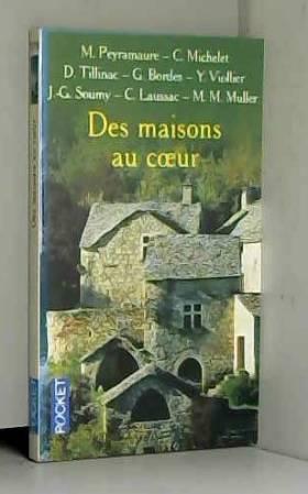 Michel Peyramaure - Des maisons au coeur