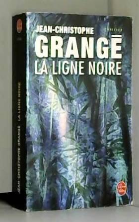Jean-Christophe Grange - La Ligne noire