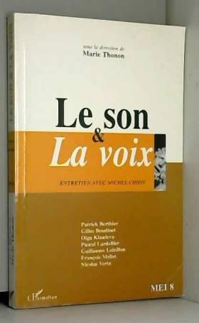 Marie Thonon - Le son et la voix. Entretien avec Michel Chion