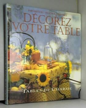 Inès Heugel et Louis Gaillard - Décorez votre table : Tables de charme