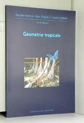 Bernard Teissier, Ilia Itenberg et Erwan Brugallé - Géométrie tropicale: Journées mathématiques X-UPS 2008