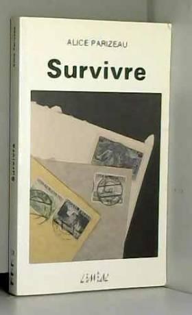 Alice Parizeau - Survivre