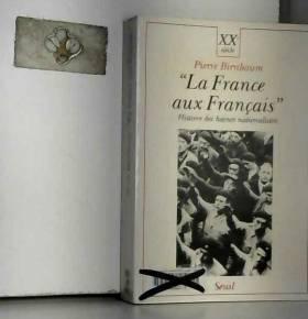 """""""La France aux Français""""...."""