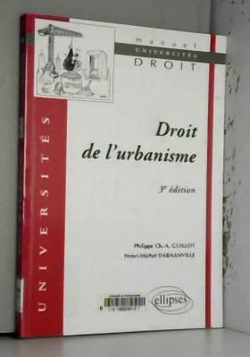 Philippe Ch.-A. Guillot et Henri-Michel... - Droit de l'Urbanisme
