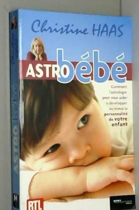 Astro Bébé : Comment...