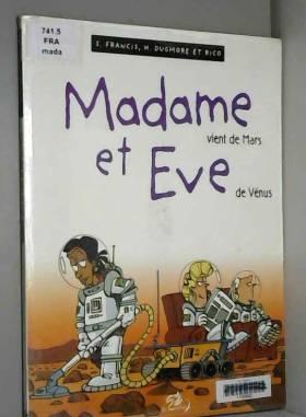 Madame vient de Mars et Eve...